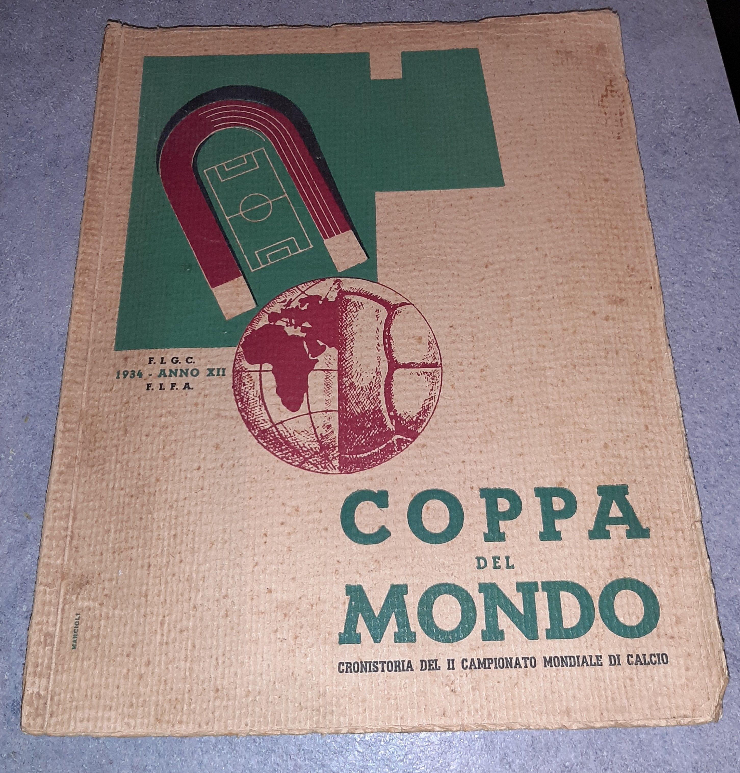 Cronistoria del II Campionato Mondiale di Calcio: un cimelio che dovrebbe stare in un Museo