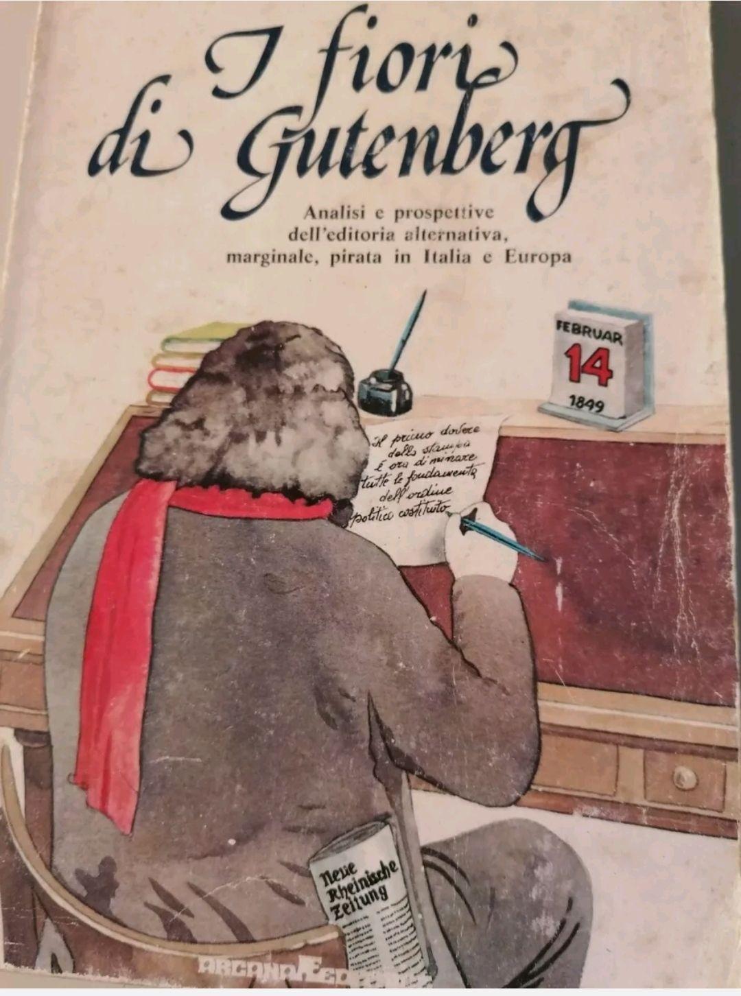 I FIORI DI GUTENBERG: ANALISI E PROSPETTIVE DELL'EDITORIA ALTERNATIVA… 1979. Raro, molto ricercato. A 35 €