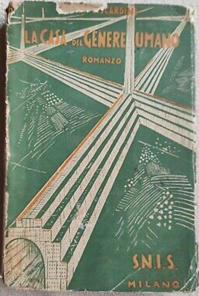 MARIO VISCARDINI LA CASA DEL GENERE UMANO 1931 PROTOFANTASCIENZA MOLTO RARO