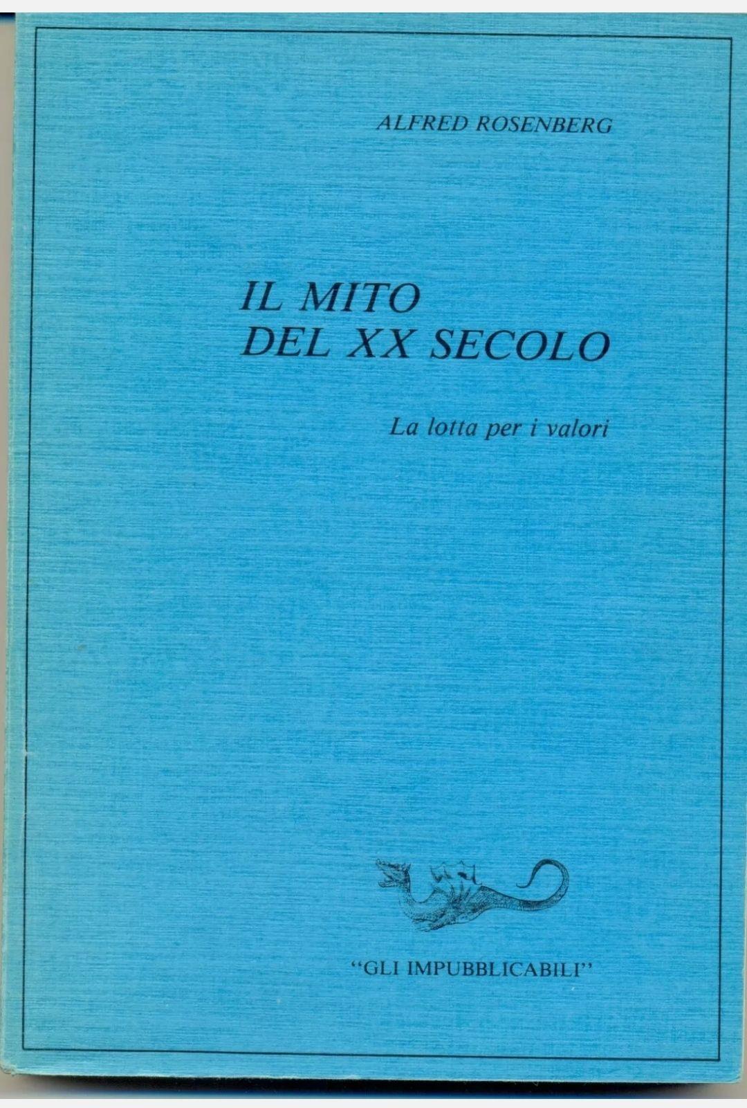 Alfred Rosenberg – Il Mito del XX Secolo – Gli impubblicabili – INTROVABILE!