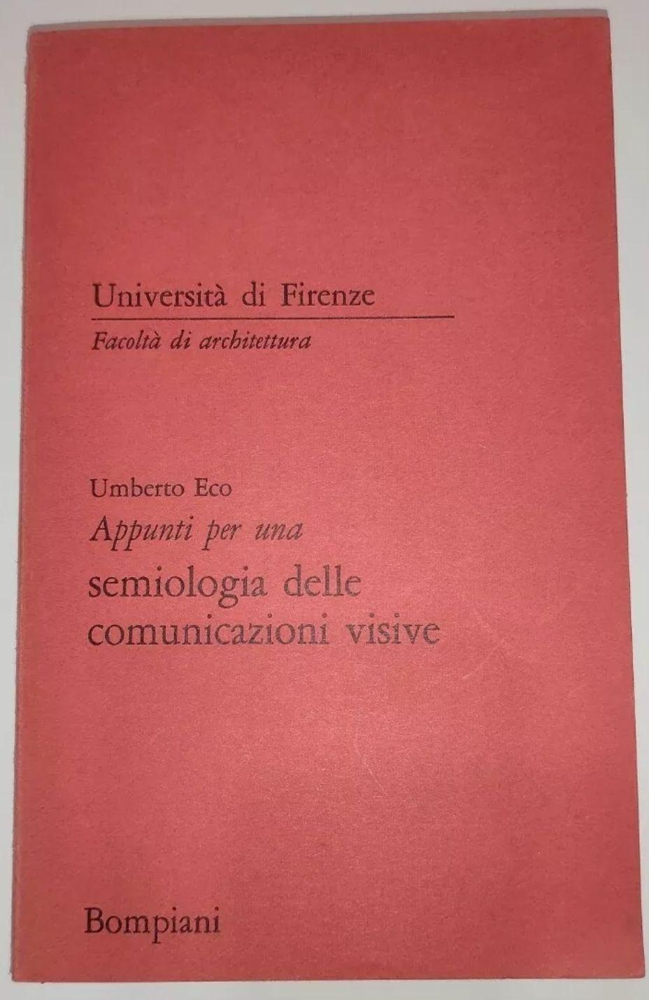 UMBERTO ECO APPUNTI PER UNA SEMIOLOGIA DELLE COMUNICAZIONI VISIVE 1967 RARISSIMO