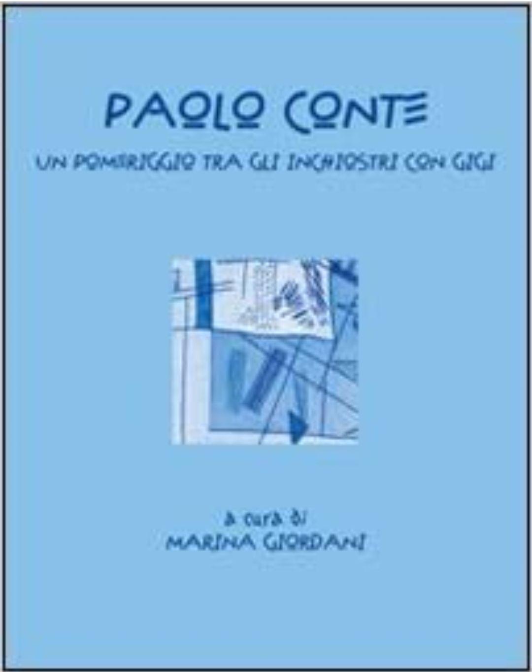 PAOLO CONTE UN POMERIGGIO TRA GLI INCHIOSTRI CON GIGI 2000 ARTE AUTOGRAFO. A 9,90 €