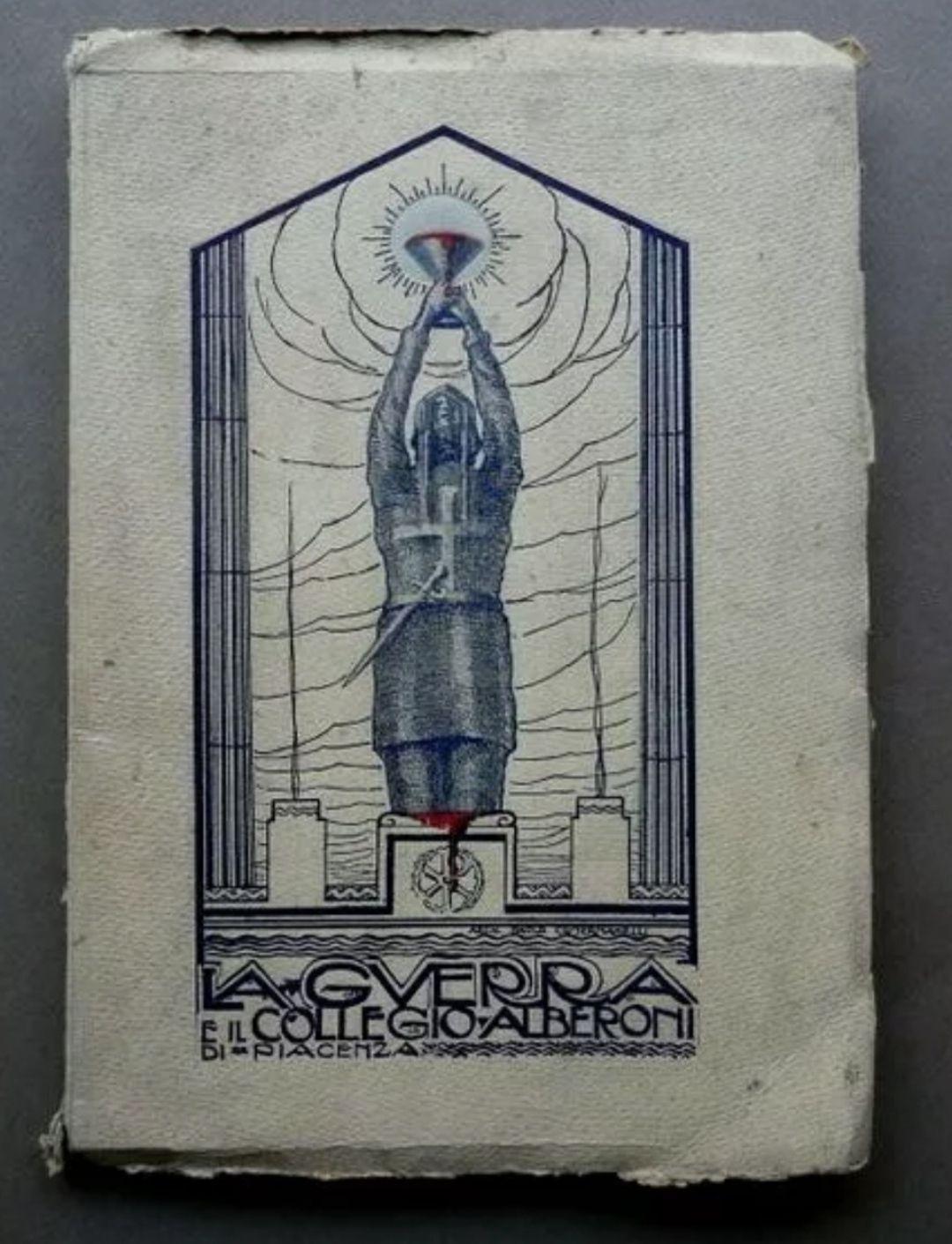La guerra e il collegio Alberoni di Piacenza Biografie Caduti Feriti 1922