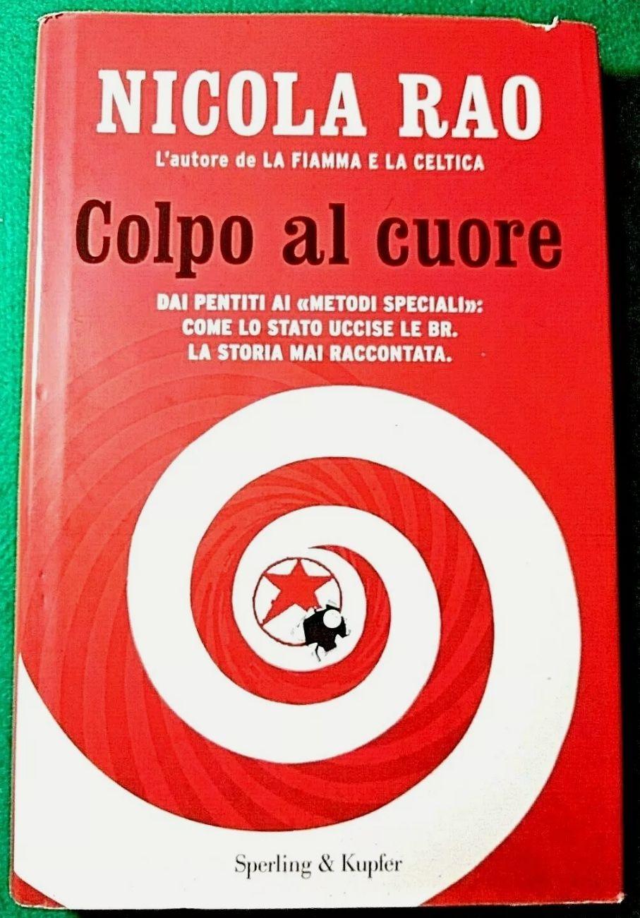libro – COLPO AL CUORE, di Nicola Rao. Ricercato, raro. € 13.85