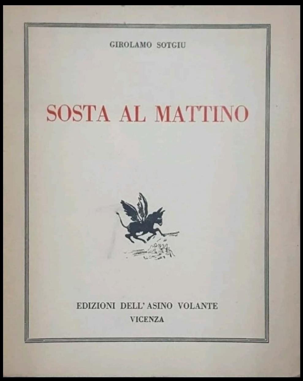"""""""Sosta al mattino"""" di Girolamo Sotgiu (Edizioni dell'asino volante, 1939): Neri Pozza incunabula"""