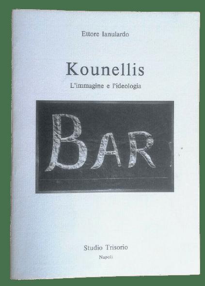Kounellis: l'immagine e l'ideologia, di Ettore Ianulardo (Napoli, Studio Trisorio, 1986). Raro, in asta a 1 €
