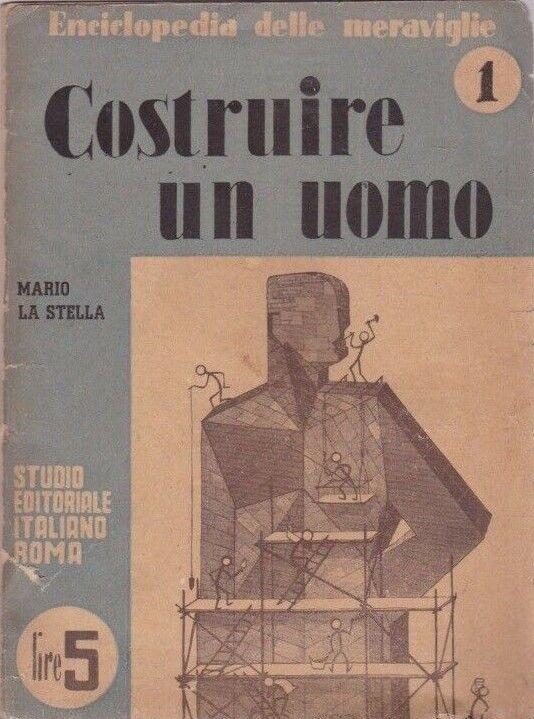 """""""Costruire un uomo"""" di Mario La Stella (1944): copia pressoché unica a 15 €"""