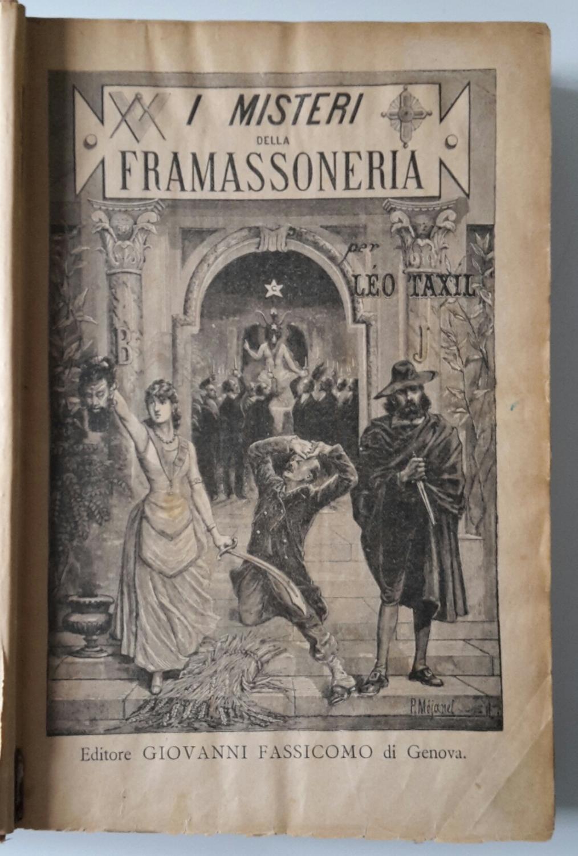 """"""" I Misteri della Framassoneria"""" di Léo Taxil  (Giovanni Fassicomo, 1888): un vero e proprio libro proibito!"""