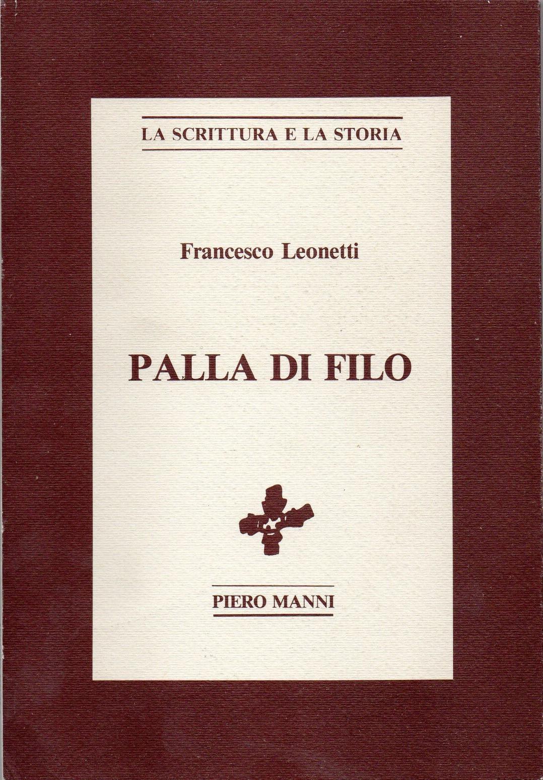 """""""Palla di filo"""" di Francesco Leonetti (Piero Manni, 1986): edizione numerata a 14,90 €"""