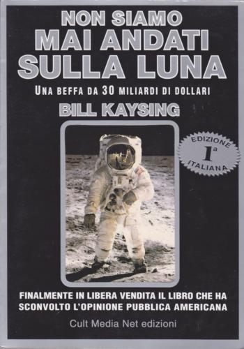 La cospirazione della Luna e un'edizione romana del libro di Bill Kaysing