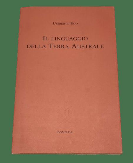 """Su eBay """"Il linguaggio della Terra Australe"""", di Umberto Eco (Bompiani, 2004) – molto raro 69 €"""