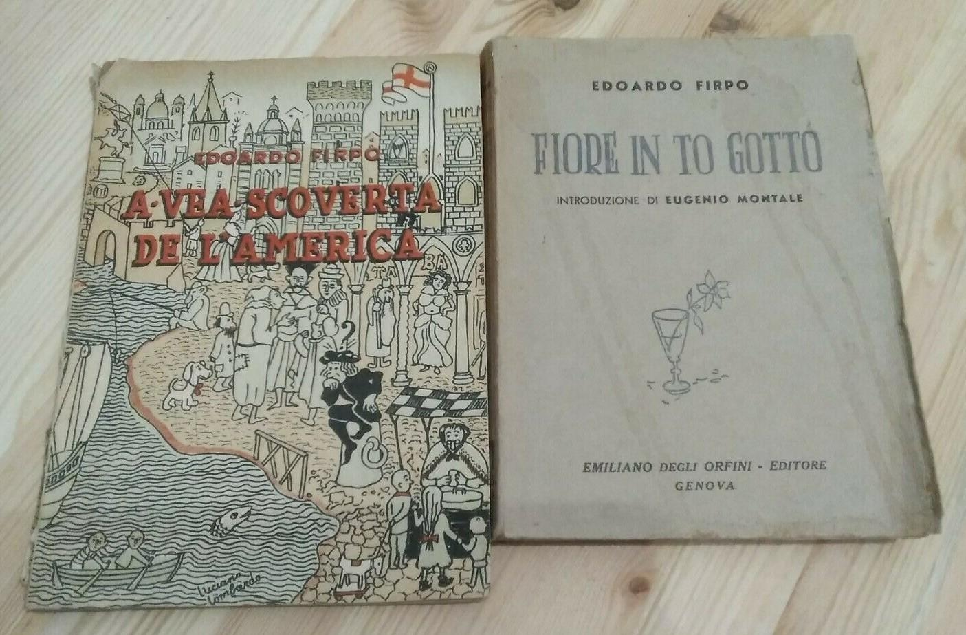 """Due opere rarissime del poeta Edoardo Firpo: """"Fiore in to Gotto"""" (1935) e """"A vea scoverta de l'America"""" (1946)"""