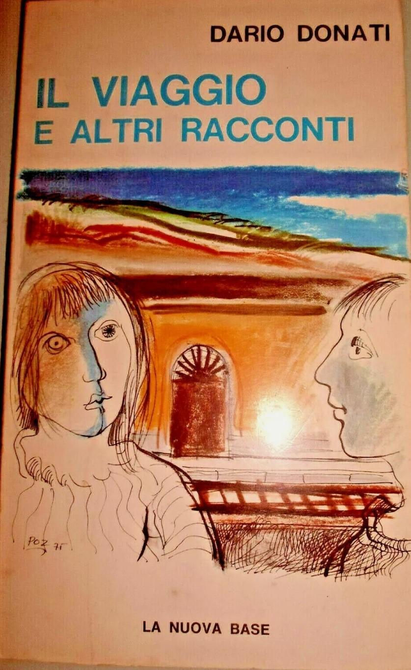 Il viaggio e altri racconti – Dario Donati – La nuova base 1976