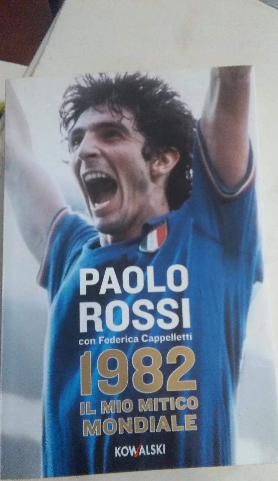 È MORTO PAOLO ROSSI! Paolo Rossi 1982 il mio mitico mondiale Autografato da Paolo Rossi CALCIO