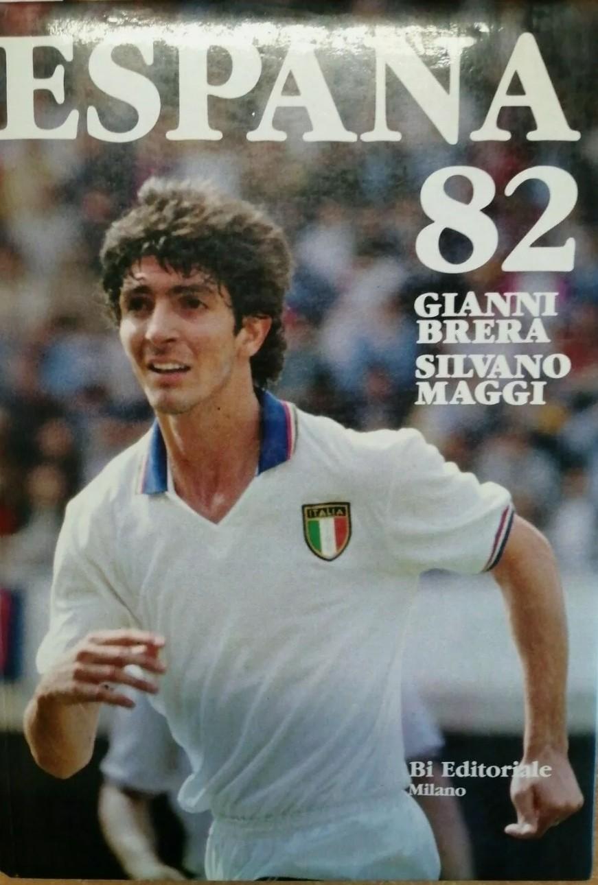 BRERA, MAGGI – ESPANA 82 – BI EDITORIALE – 1982 – ILLUSTRATO! PAOLO ROSSI (1982)