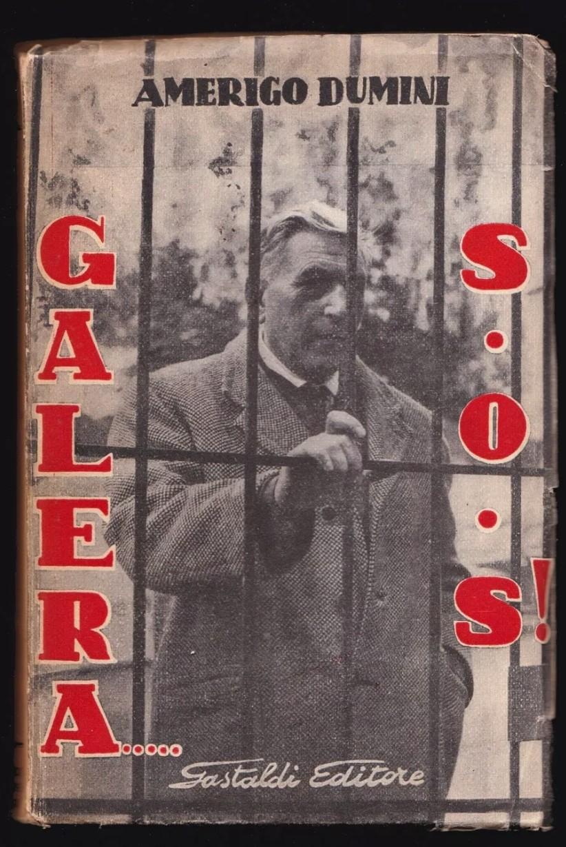 Amerigo Dumini, Galera S.O.S!, 1956. Delitto Matteotti. Fascismo. Socialismo, 50 €
