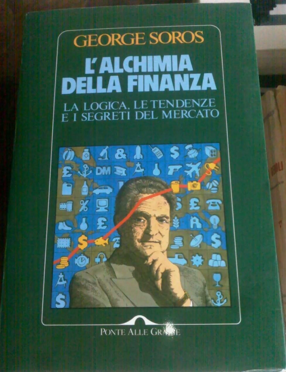 L'ALCHIMIA DELLA FINANZA GEORGE SOROS ED. PONTE ALLE GRAZIE 1ED. 1996