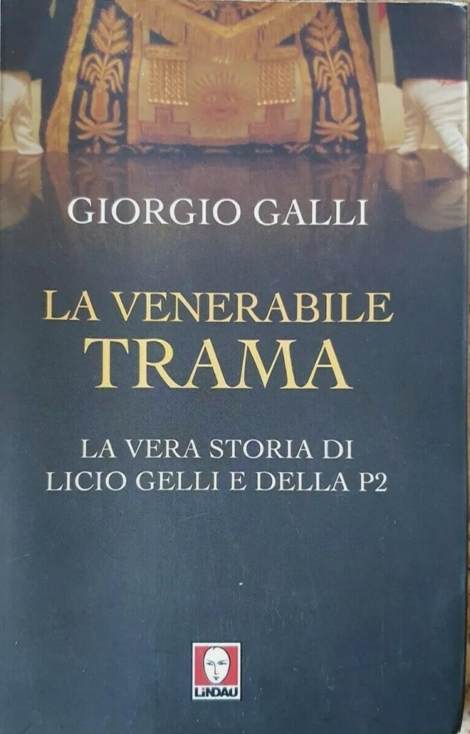 La Venerabile Trama di Giorgio Galli: Autografo Olografo di Licio Gelli;