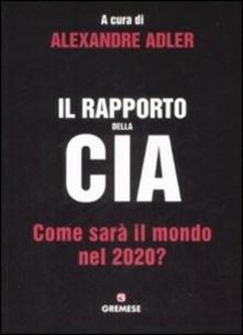 """Un altro libro che aveva previsto la pandemia del 2020: """"Rapporto della CIA"""" di Alexandre Adler (Gremese, 2009)"""