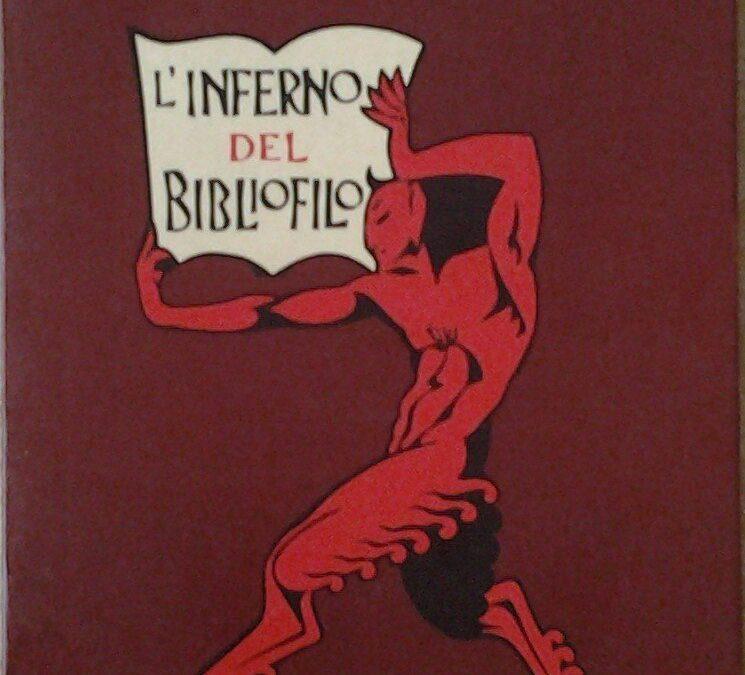 """""""L'inferno del Bibliofilo"""" di Charles Asselineau: tre edizioni per un classico della bibliofilia"""