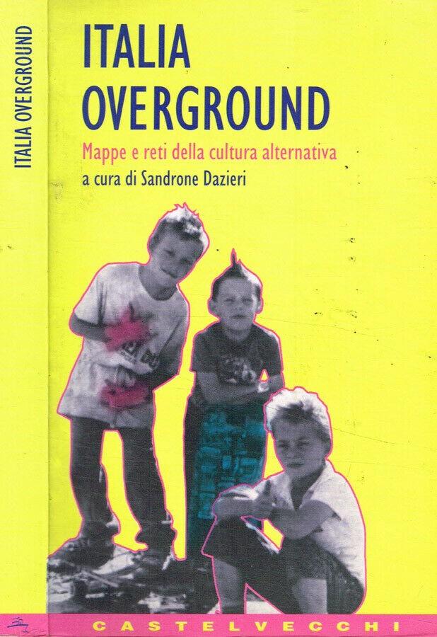 """""""Italia Overground"""" di Sandrone Dazieri: in libreria un libro (finalmente) senza diritti di copyright"""