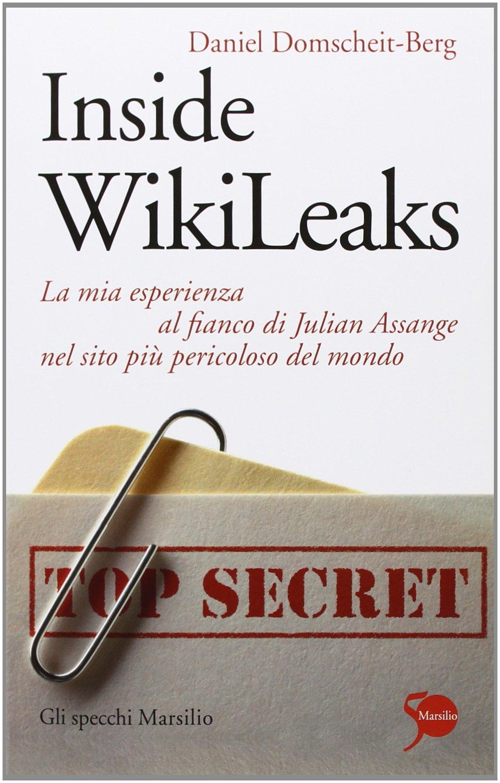 """Attenzione: non sottovalutate la rarità di """"Inside Wikileaks"""" di Daniel Domscheit-Berg (Marsilio, 2011)"""
