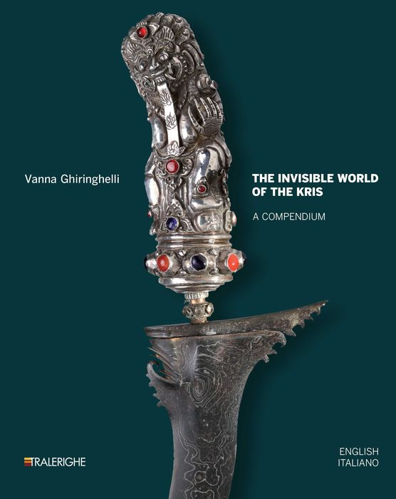 """""""The Invincible World of the Kris"""" di Vanna Ghiringhelli: scoprire il mondo del kris"""