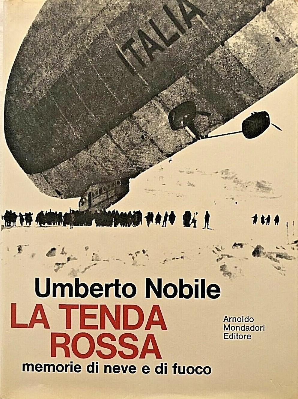 """""""La tenda rossa"""" di Umberto Nobile (1969): memorie di neve e di fuoco nell'epoca d'oro delle esplorazioni"""