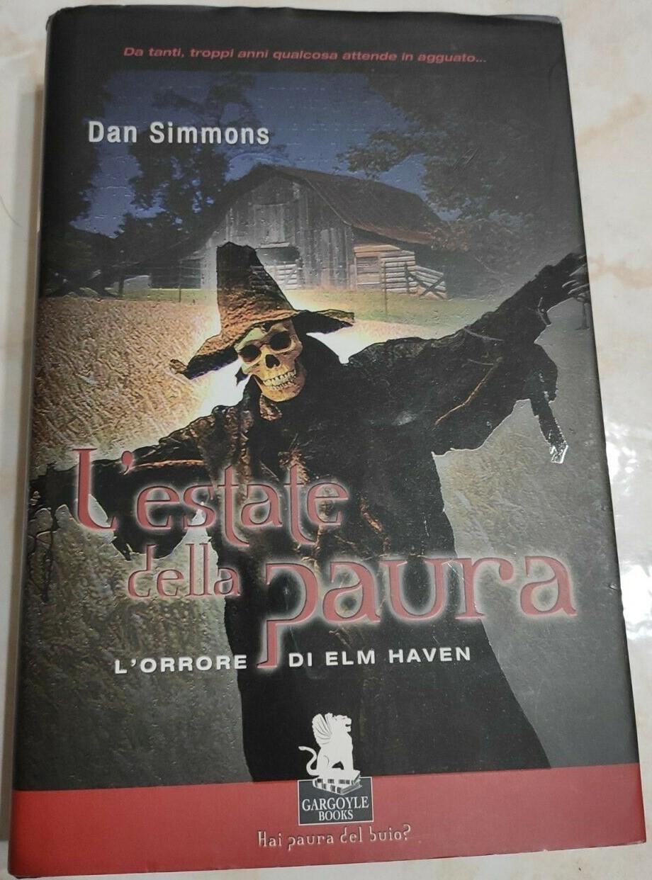 Dan Simmons -L'estate della paura , Gargoyle books I° edizione 2006 – rarissimo – in asta ad 1 €