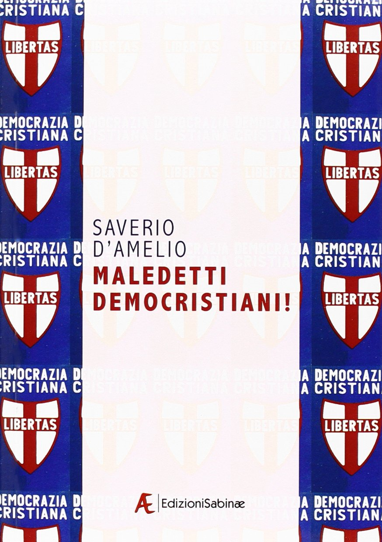 Maledetti Democristiani! non è un modo di dire, ma un libro avvistato in bancarella