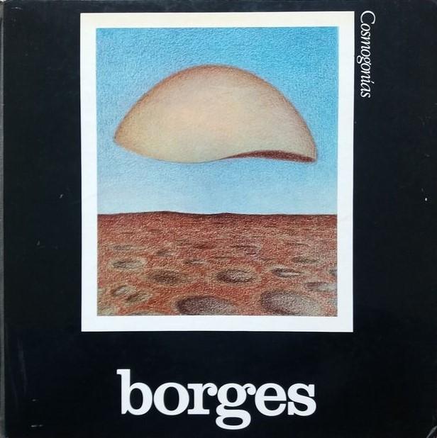 """In asta rarissimo esemplare (200 copie) di """"Cosmogonas"""" di J. L. Borges, illustrato da Aldo Sessa (1976)"""