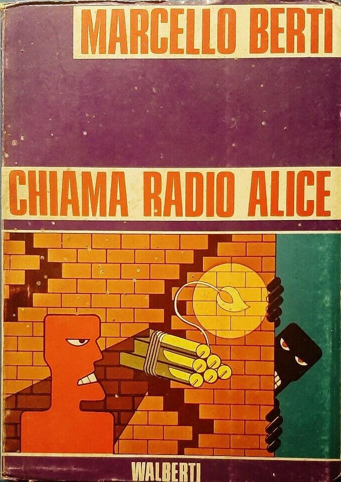 """""""Chiama Radio Alice"""": appare in vendita una copia del mitico libro cult delle radio libere: rarissimo"""