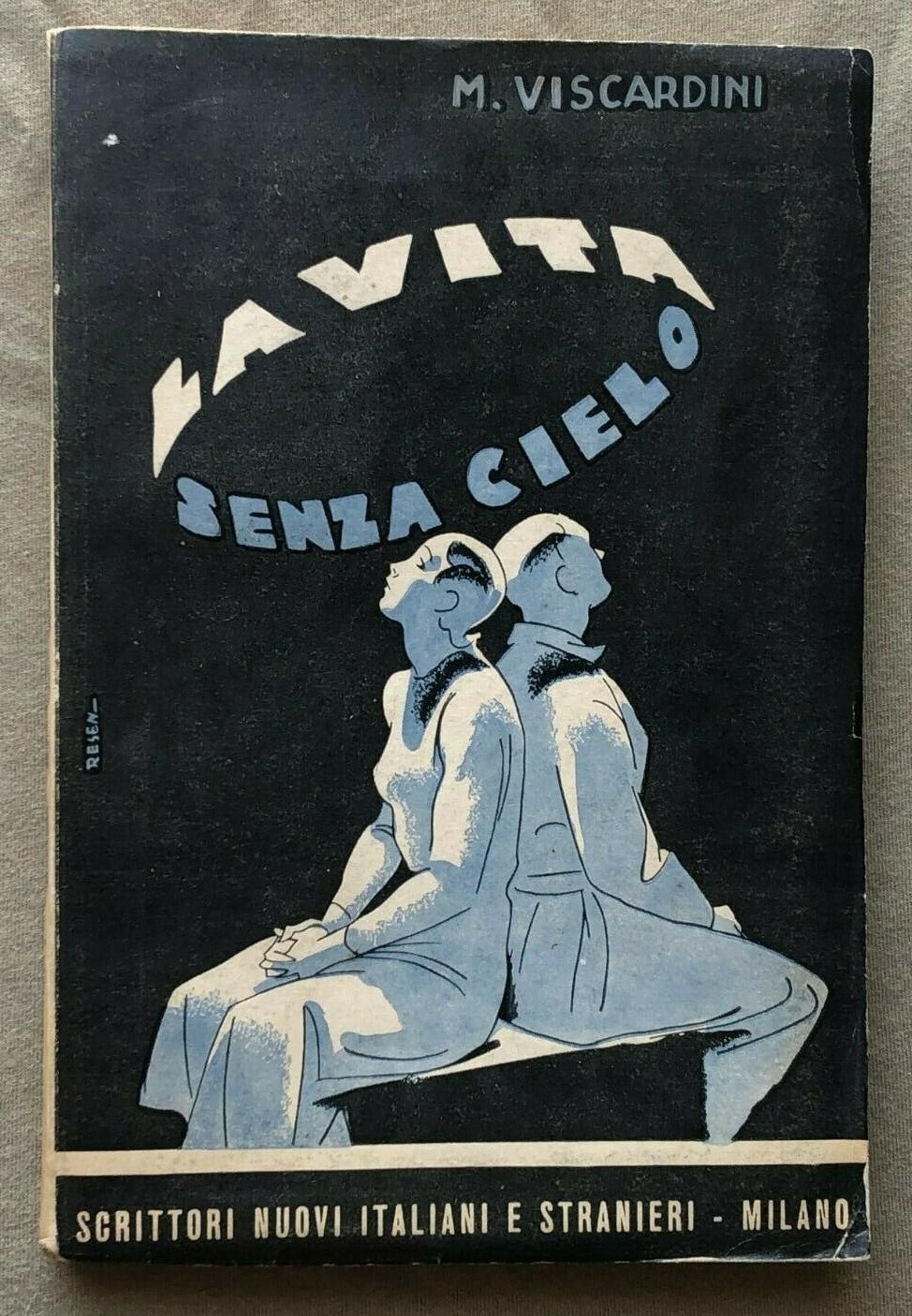 """""""La vita senza cielo"""", di Mario Viscardini (Scrittori nuovi italiani e stranieri, 1933): proto-fantascienza italiana allo stato puro"""
