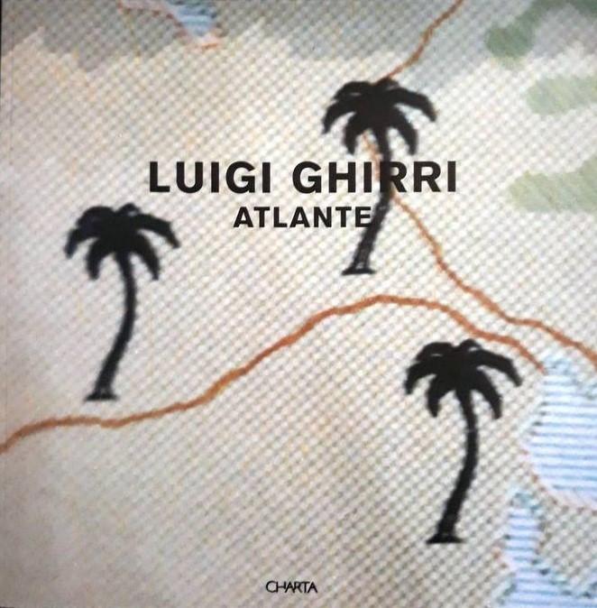 """""""Luigi Ghirri. Atlante""""(Charta, 1999): un viaggio concettuale all'interno dei segni"""