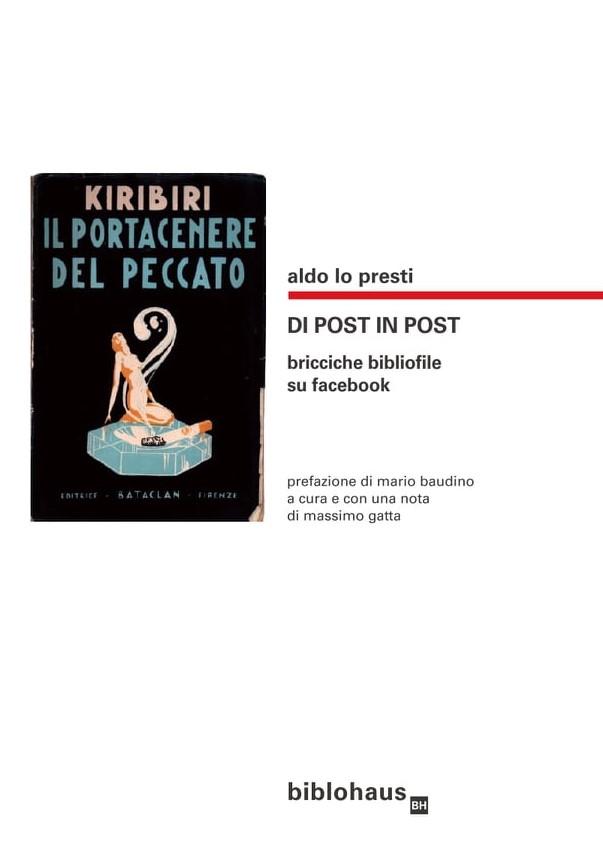 """Esce """"Di post in post"""" di Aldo Lo Presti (Biblohaus): perché un libro è sempre meglio di Facebook"""