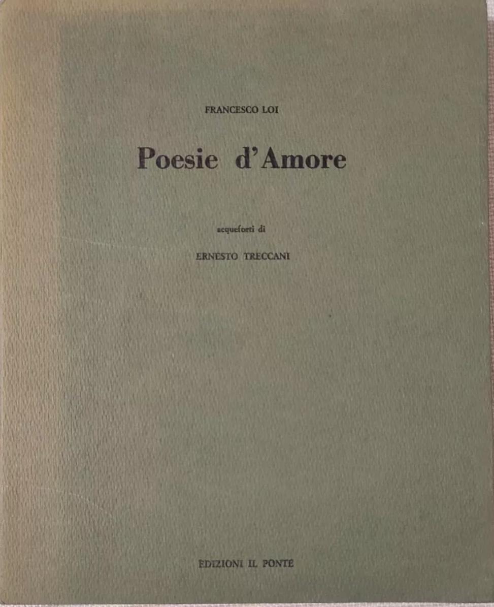 FRANCO LOI – POESIE D'AMORE 1974, 500 Copie numerate, disegni di Ernesto Treccani. Raro, 59 €