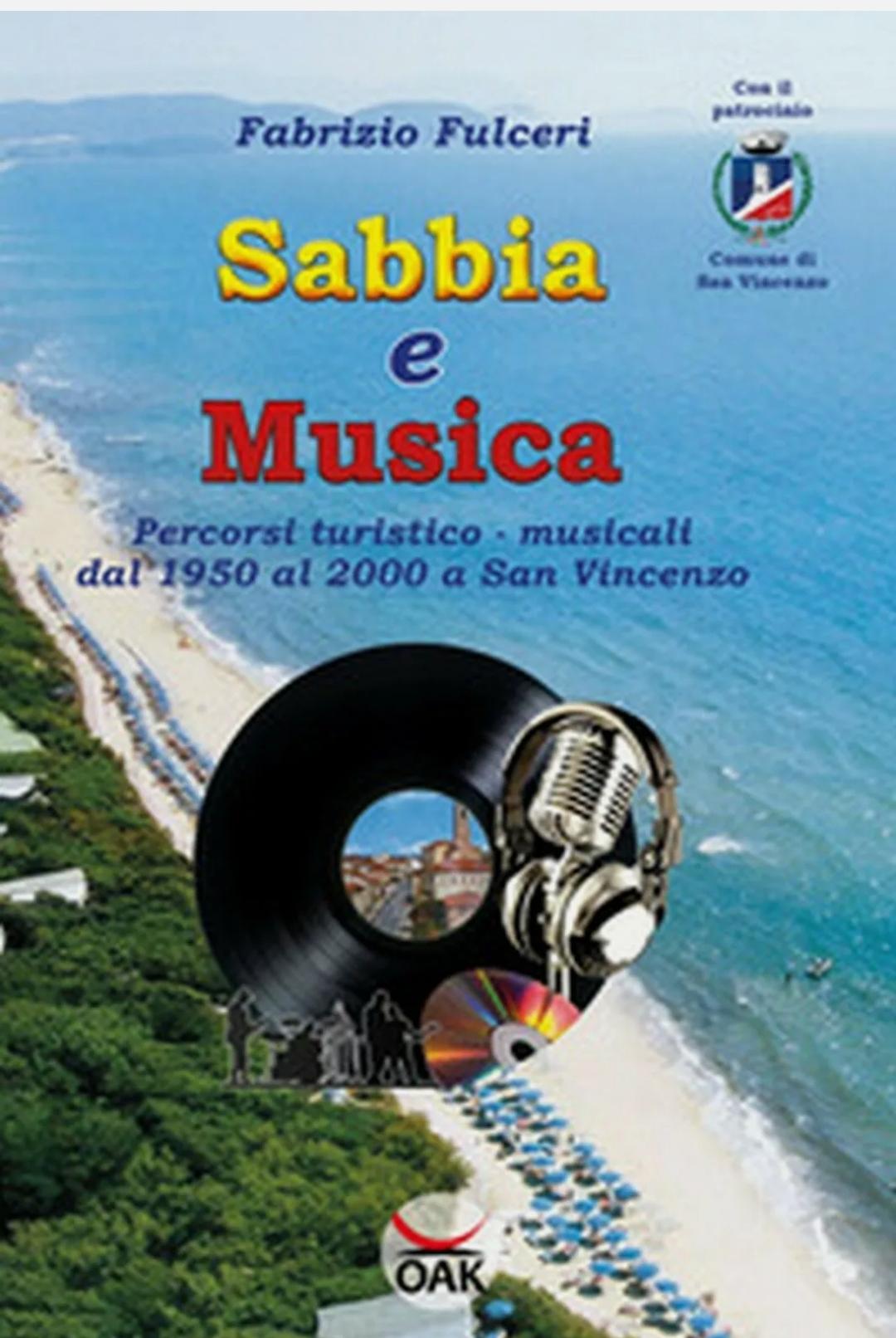 Sabbia e musica. Percorsi turistico-musicali dal 1950 al 2000 a San Vincenzo. Riccardo Cioni RIP