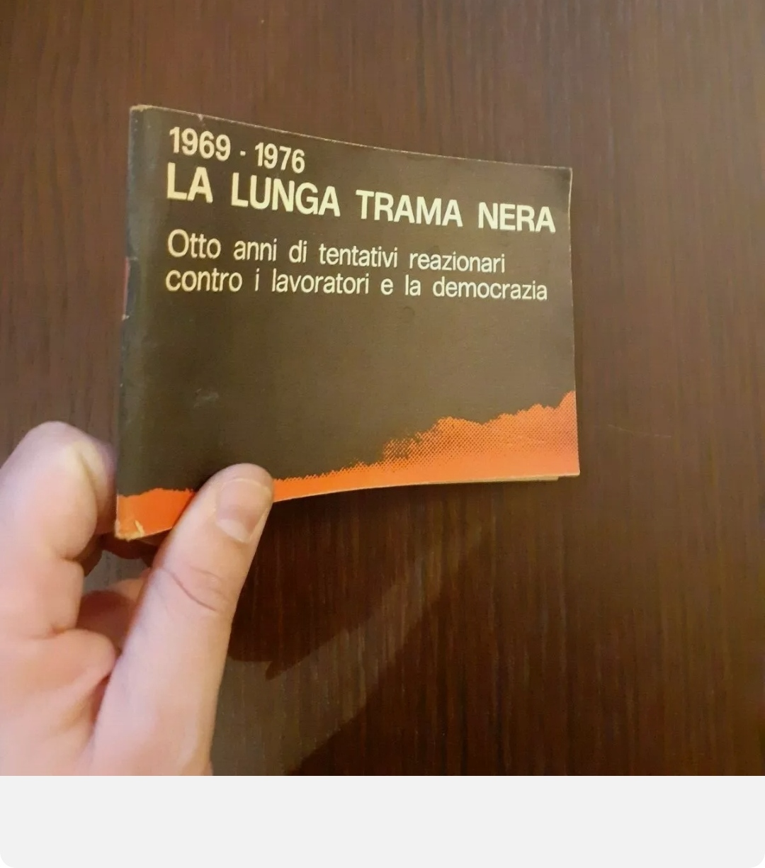 LA LUNGA TRAMA NERA 1969-1976. OTTO ANNI DI TENTATIVI REAZIONARI CONTRO I LAVORATORI. RARO.