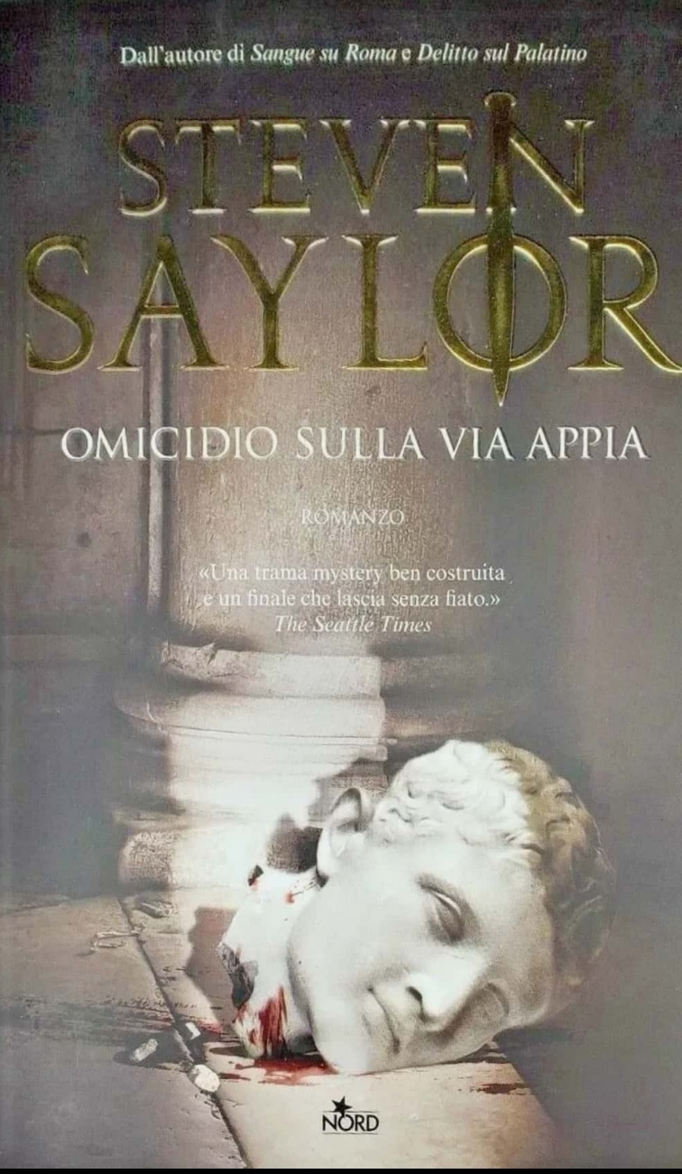 """""""Omicidio sulla Via Appia"""" di Steven Saylor (Editrice Nord, 2011); rarissimo e scomparso!"""