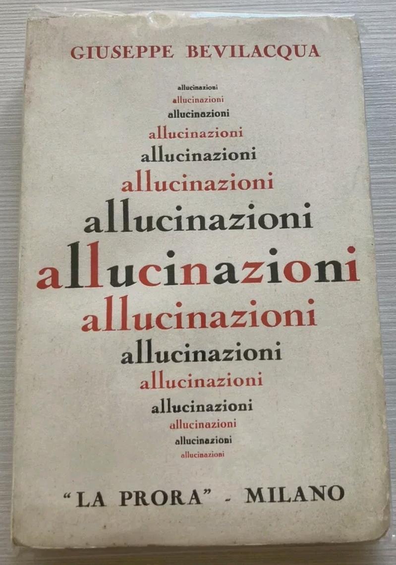 """""""Allucinazioni"""" Giuseppe Bevilacqua, Rarissimo"""