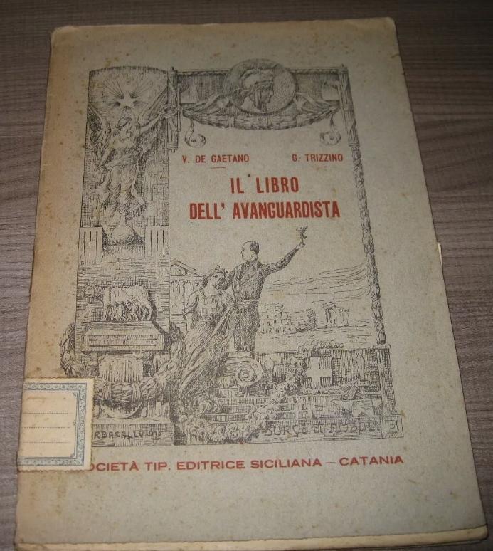 IL LIBRO DELL'AVANGUARDISTA De Gaetano Trizzino Soc. Tip. Editrice Siciliana – 25€