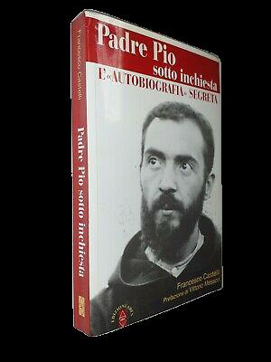 """""""Padre Pio sotto inchiesta: l'autobiografia segreta"""" di Francesco Castelli"""