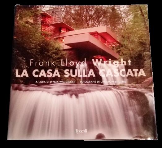 """Frank Lloyd Wright """"La casa sulla cascata"""" di Lynda Waggoner: quando il mito si fa libro"""