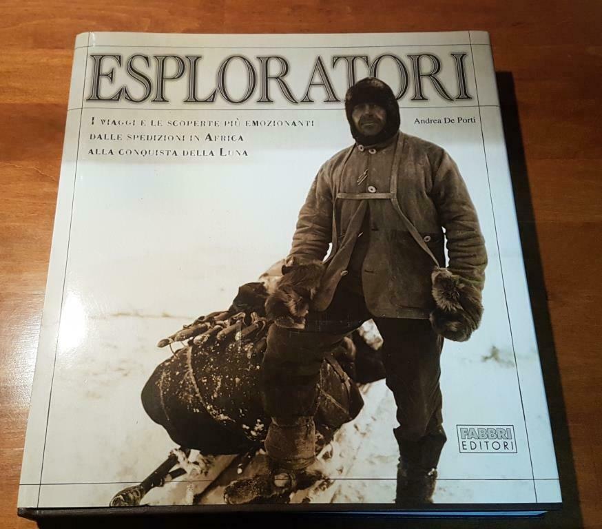 """""""Esploratori: i viaggi e le scoperte più emozionanti"""" di Andrea De Porti in bancarella"""