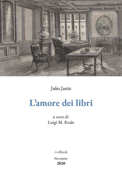 """Esce """"L'amore dei libri"""" di Jules Janin – prima edizione in italiano di un classico riscoperto della bibliofilia francese"""
