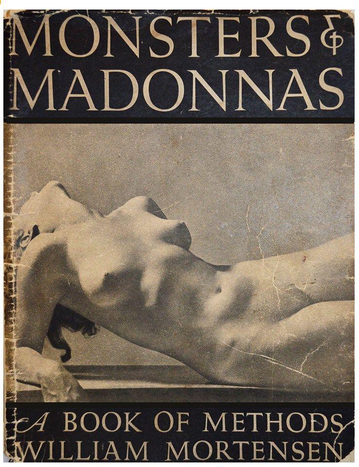 """Rara edizione di """"Monsters and Madonnas"""" di William Mortensen: il fotografo più glamour (e odiato) dei suoi tempi"""
