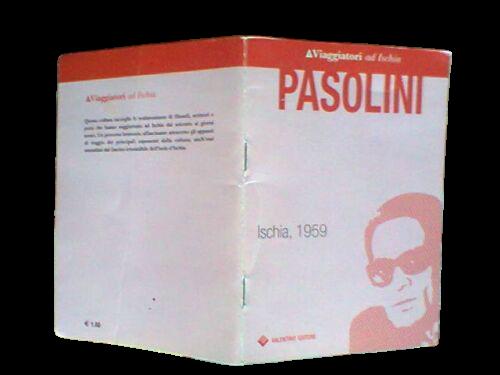 Pier Paolo Pasolini: Ischia, 1959. Edizione limitata RARISSIMO 2005 – una sola copia in OPAC