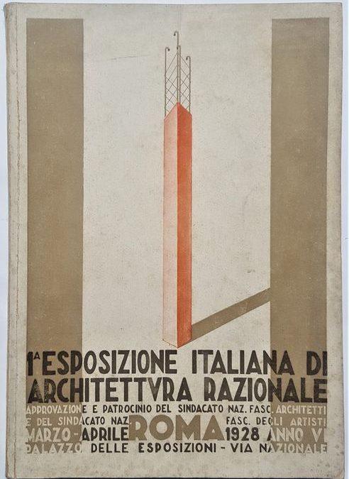 """""""Prima esposizione italiana di architettura razionale"""" (1928) in asta: fondamentale!"""