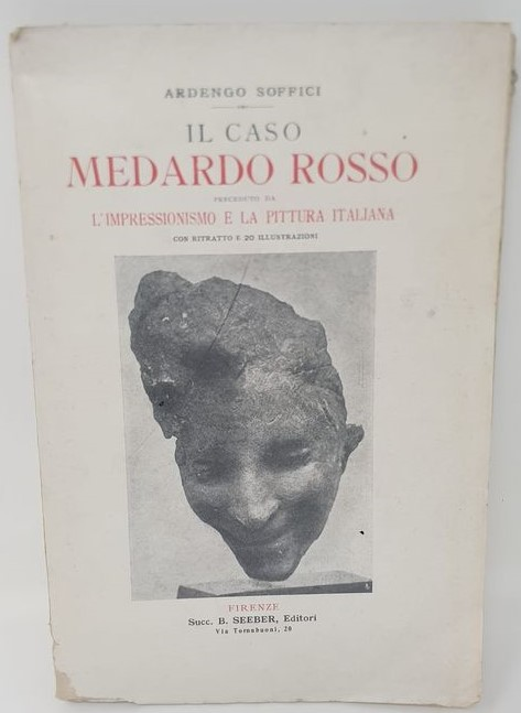 """""""Il caso Medardo Rosso preceduto da L'impressionismo e la pittura italiana"""" (1909), di Ardengo Soffici: in asta"""