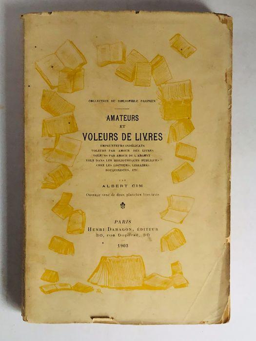 """Interessante per il bibliofilo: """"Amateurs et Voleurs de Livres"""" di Albert Cim (1903)"""
